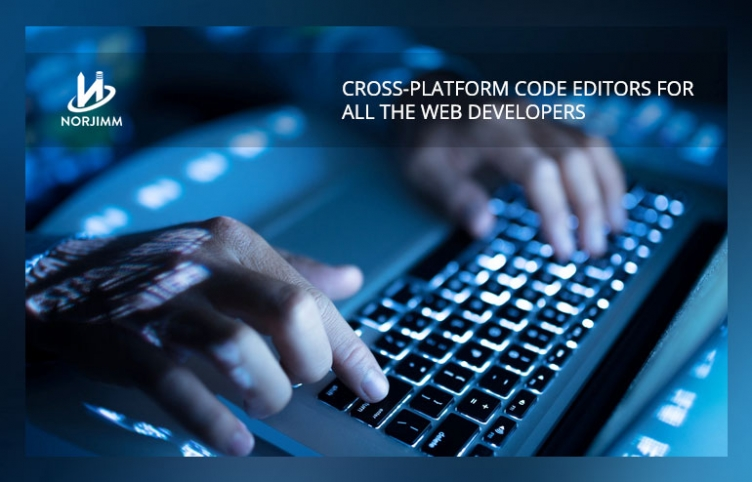 9 BEST CROSS-PLATFORM CODE EDITORS FOR ALL THE WEB DEVELOPERS